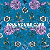 Soulhouse Cafe (Deephouse for Night Lovers) by Various Artists