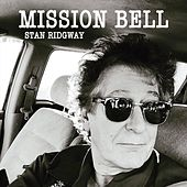 Mission Bell by Stan Ridgway