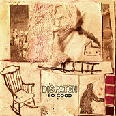 So Good by Dispatch