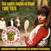 Sus cuatro singles en Regal (1968-1970) de Los 80 Centavos
