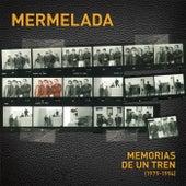 Memorias de un tren (1979-1994) de Mermelada