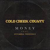 Money (featuring Mitchell Tenpenny) by Cold Creek County