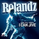 Jag vill höra I Can Jive de Rolandz
