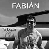 Tu boca con la mía de Fabian