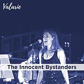 Valarie by The Innocent Bystanders