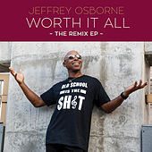 Worth It All - The Remix EP de Jeffrey Osborne