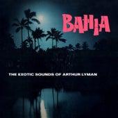 Bahia von Arthur Lyman