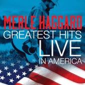 Merle Haggard Greatest Hits Live In America by Merle Haggard