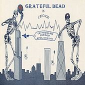 UIC Pavillion, Chicago, April 11th 1987 (Live Radio Broadcast) by Grateful Dead