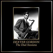 The Dial Sessions von Dexter Gordon