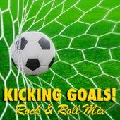 Kicking Goals! Rock & Roll Mix de Various Artists