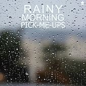 Rainy Morning Pick-Me-Ups by Various Artists