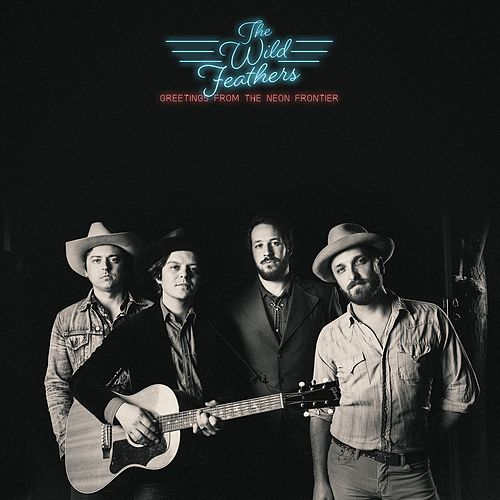 Greetings from the Neon Frontier de The Wild Feathers