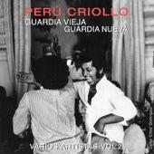 Perú Criollo: Guardia Vieja, Guardia Nueva, Vol. 2 de Various Artists