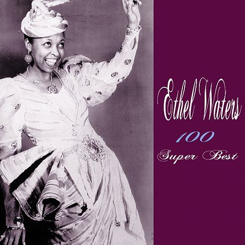 100 Super Best by Ethel Waters