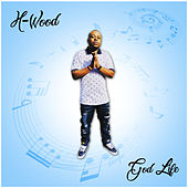 God Life by H-Wood