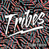 Night Future by Tribes
