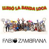 Llego la Banda Loca de Fabio Zambrana