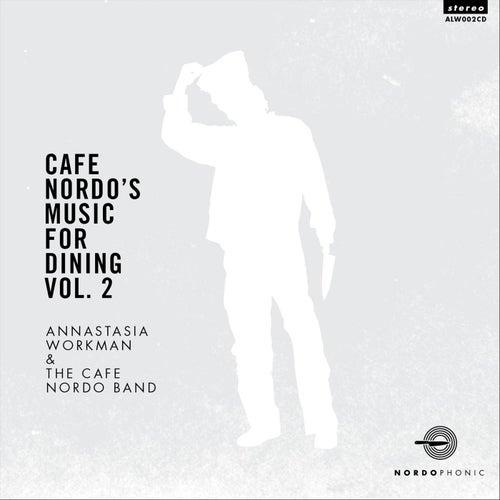 Cafe Nordo's Music for Dining, Vol. 2 de Annastasia Workman