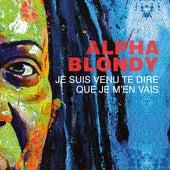 Je suis venu te dire que je m'en vais de Alpha Blondy
