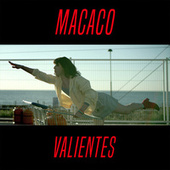 Valientes by Macaco