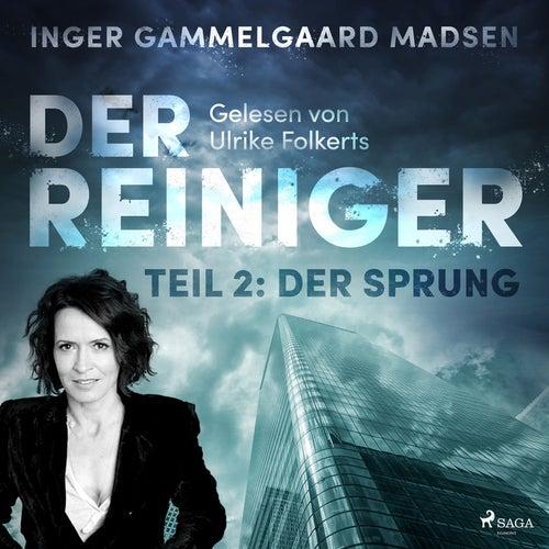 Der Reiniger, Teil 2: Der Sprung (Ungekürzt) von Inger Gammelgaard Madsen