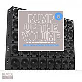Pump up The, Vol. - Electro House Selection, Vol. 8 by Various Artists
