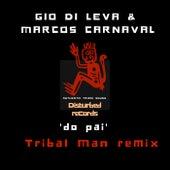 Do Pai (Tribal Man Remix) by Gio di Leva