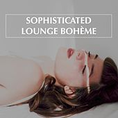 Sophisticated Lounge Boheme van Various Artists