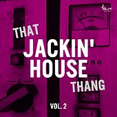 That Jackin' House Thang, Vol. 2 von Various Artists