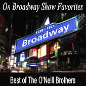 On Broadway Show Favorites - Best of The O'Neill Brothers de The O'Neill Brothers