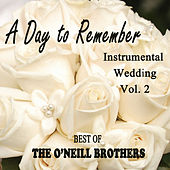A Day to Remember Instrumental Wedding, Vol. 2 - Best of The O'Neill Brothers de The O'Neill Brothers