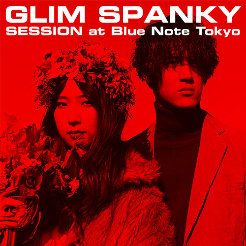 Session At Blue Note Tokyo / 2018.3.12 (Live) by Glim Spanky