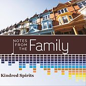 Notes from the Family by Kindred Spirits