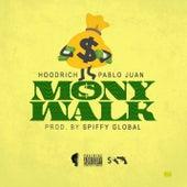 Mony Walk by Hoodrich Pablo Juan