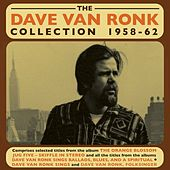 The Dave Van Ronk Collection 1958-62 by Various Artists