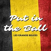 Put In The Ball by Les Grands Belges