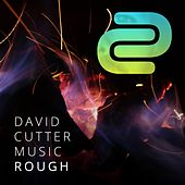 Rough by David Cutter Music