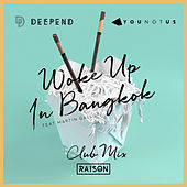 Woke up in Bangkok (Club Mix) de Deepend & YOUNOTUS