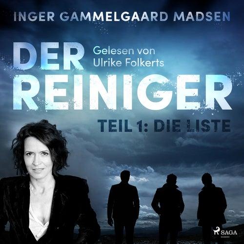 Der Reiniger, Teil 1: Die Liste (Ungekürzt) von Inger Gammelgaard Madsen