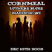 12-13-02 - Luther's Blues - Madison, WI by Cornmeal
