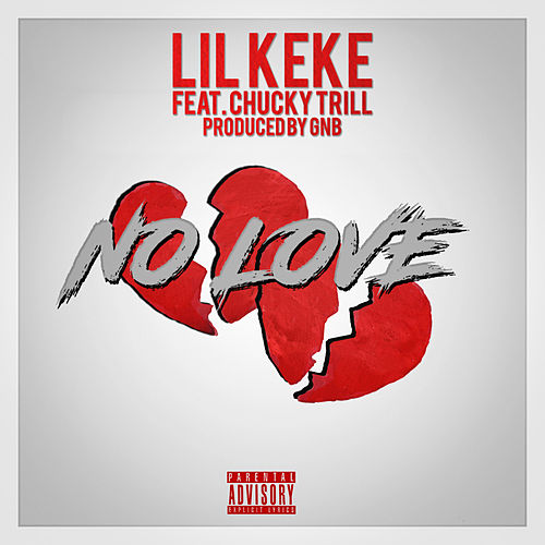 No Love by Lil' Keke