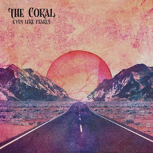 Eyes Like Pearls by The Coral