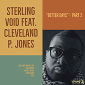 Better Days (Part 2) by Sterling Void