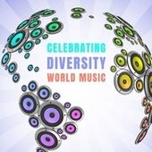 Celebrating Diversity World Music by Various Artists