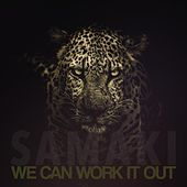 We Can Work It Out (feat. Tristan Banks, Chris White, James McMillan, Jim Board, James Davison & Julian Juliano) by Samaki