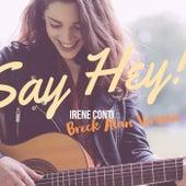 Say Hey! (Breck Alan Version) von Irene Conti