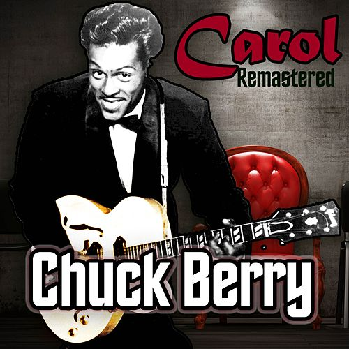 Carol by Chuck Berry