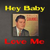 Hey Baby / Love Me by Bruce Channel