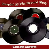 Jumpin' At The Record Shop by Various Artists